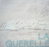 la Querelle - Home, a beautiful place to get lost