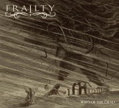 Frailty atgriežas ar albumu Ways of the Dead