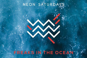 Neon Saturdays izdod albumu Freaks In The Ocean